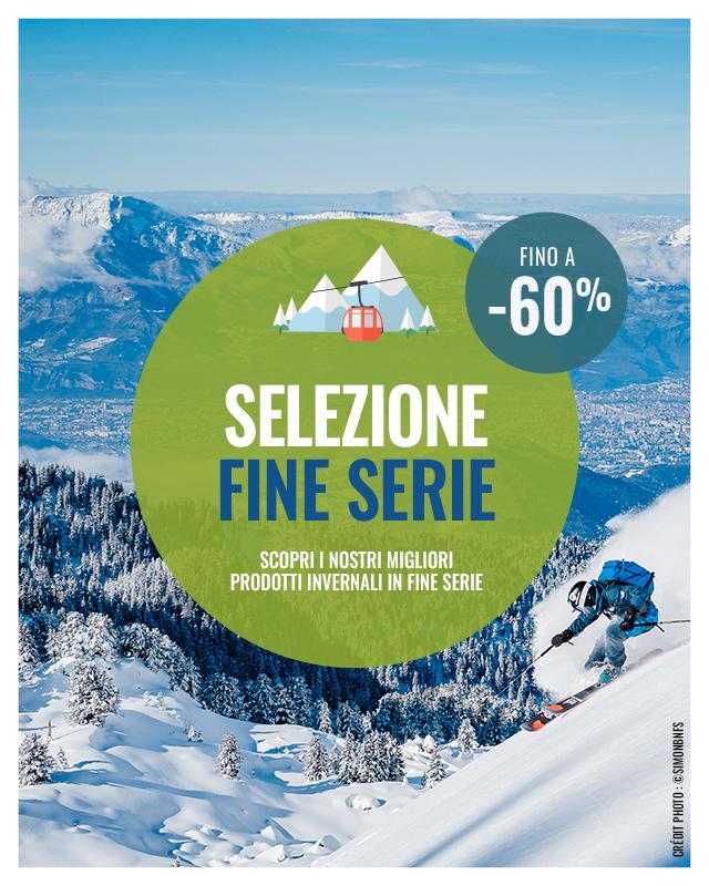 Selezione Fine Serie: fino a -60% scopri i nostri migliori prodotti invernali in fine serie!