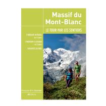 Achat Massif du Mont-Blanc Le Tour par les Sentiers JM Editions