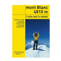 Achat Mont Blanc 4810 m 5 voies pour le sommet JMEditions
