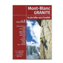 Achat Mont Blanc Granite Les plus belles voies d'escalade Tome 1 JMEditions