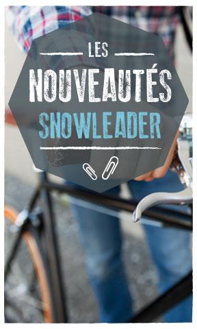 Les nouveautés Snowleader !
