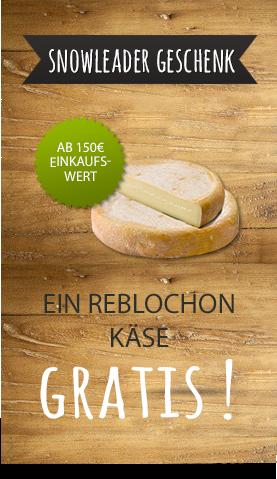 Ein Reblochon Käse gratis  ab einem Einkaufswert von 150 € !