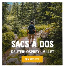 Profitez de notre rayon Sac à dos de randonnée : Deuter, Osprey, Millet...