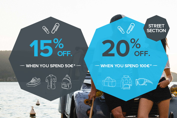 15% off when you spend 50€ and 20% off when you spend 100€ on Street!